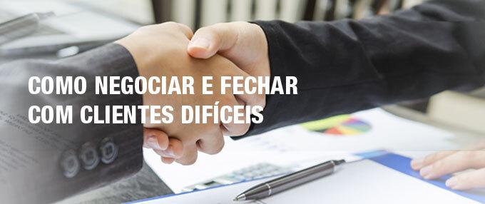 03_como_negociar_e_fechar_com_clientes_dificeis