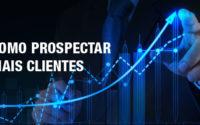 como_prospectar_mais_clientes_palestrante_de_vendas_andre_ortiz_palestrante_motivacional_convencao_de_vendas
