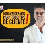 como_vender_para_clientes_dificeis_palestrante_de_vendas_andré_ortiz_palestrante_motivacional_convenção_de_vendas