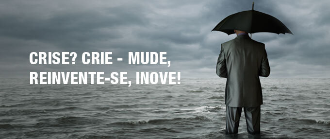 06_Crise-_Crie_Mude_Reinvente-se_Inove